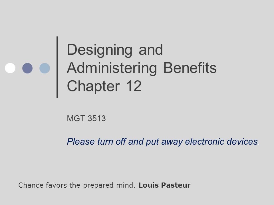 Designing and Administering Benefits Chapter 12 MGT 3513 Chance ...