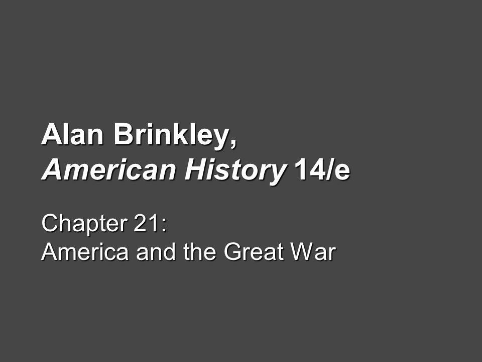 Alan Brinkley American History 14 E Chapter 21 America And