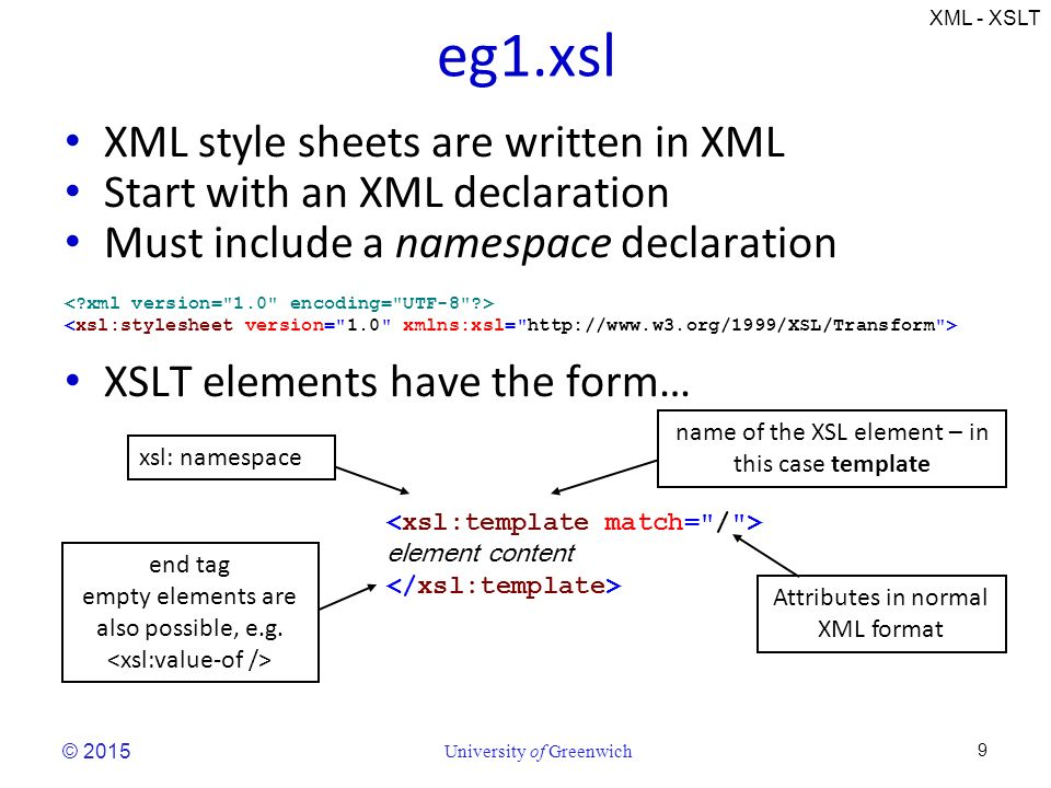 XML - XSLT © 2015 University of Greenwich 1 XML Processing