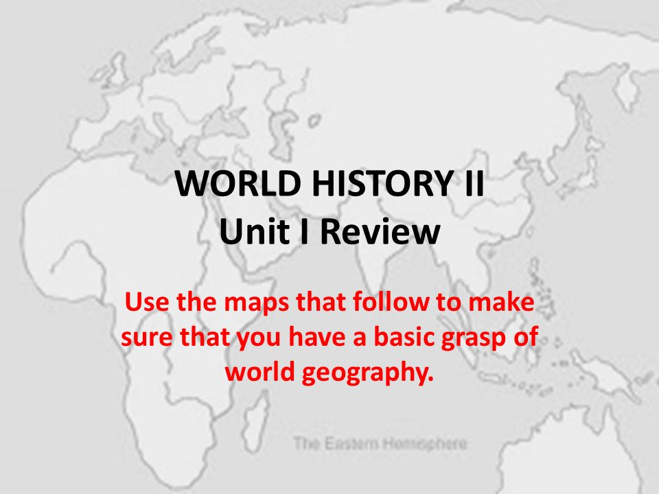 World history ii unit i review use the maps that follow to make sure 1 world history ii unit i review use the maps that follow to make sure that you have a basic grasp of world geography gumiabroncs Gallery
