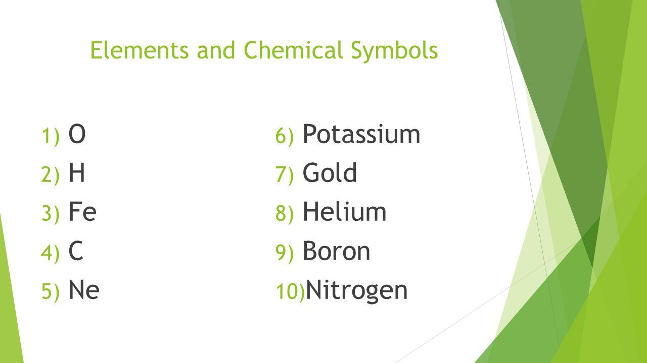 Unit 3 review chemistry matching 1 periodic table of elements 2 3 elements and chemical symbols 1 o 2 h 3 fe 4 c 5 ne 6 potassium 7 gold 8 helium 9 boron 10 nitrogen urtaz Images
