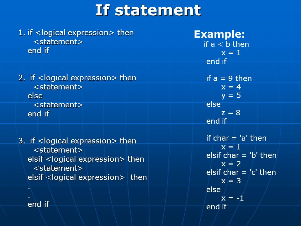 If statement 1.if then <statement> end if 2. if then <statement>else<statement> end if 3.