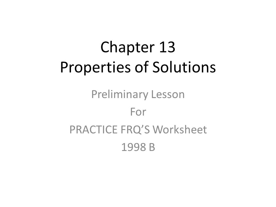 Chapter 13 Properties Of Solutions Preliminary Lesson For Practice