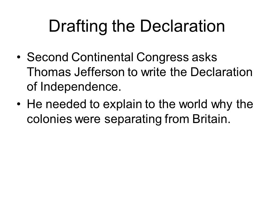 drafting the declaration second continental congress asks thomas jefferson to write the declaration of independence