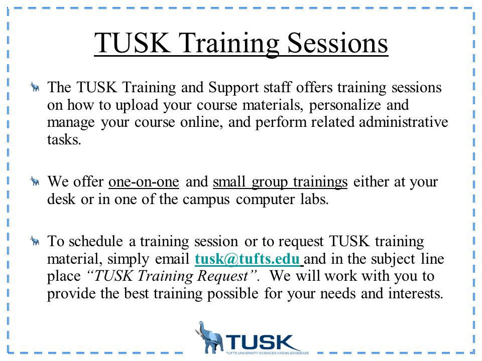 Welcome to TUSK: Author Guide TUSK User Support Location
