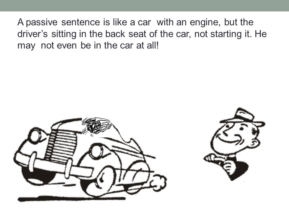 Active And Passive Sentences The Man Drove The Car Orthe Car Was