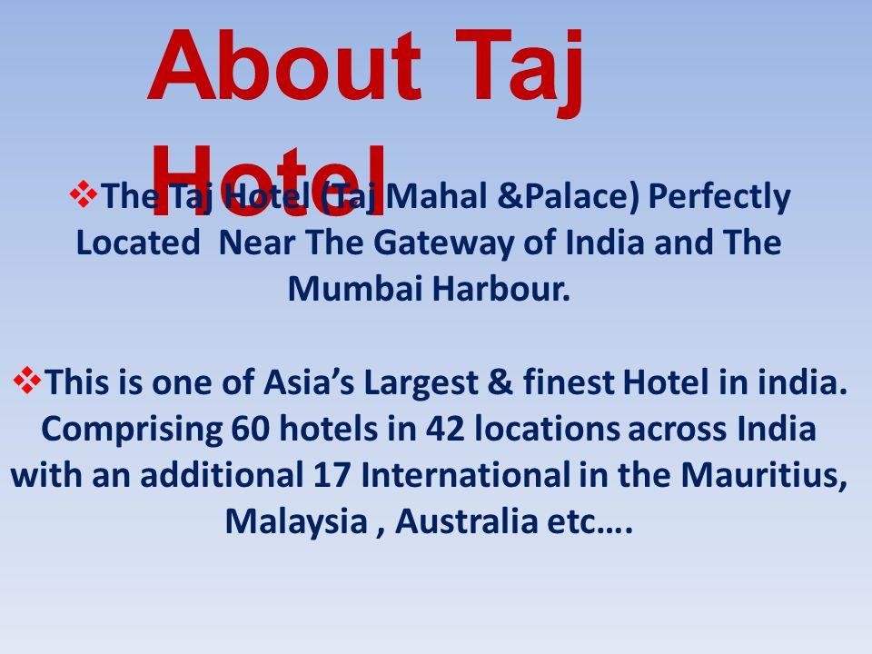 Taj hotels and resort.