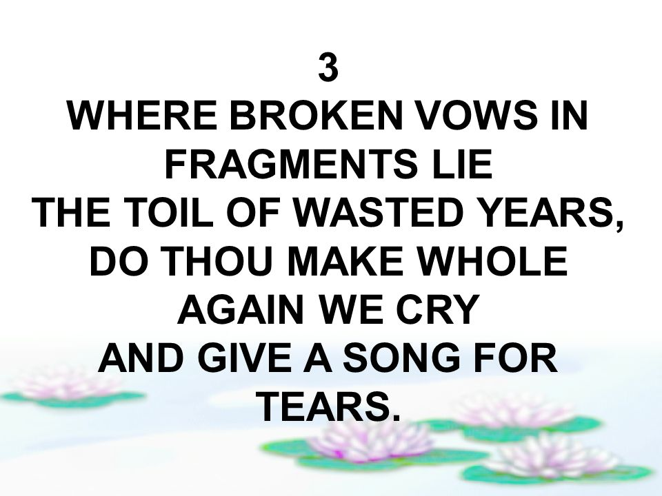 HYMN # DEAR LORD, TAKE UP THE TANGLED STRANDS WHERE WE HAVE WROUGHT