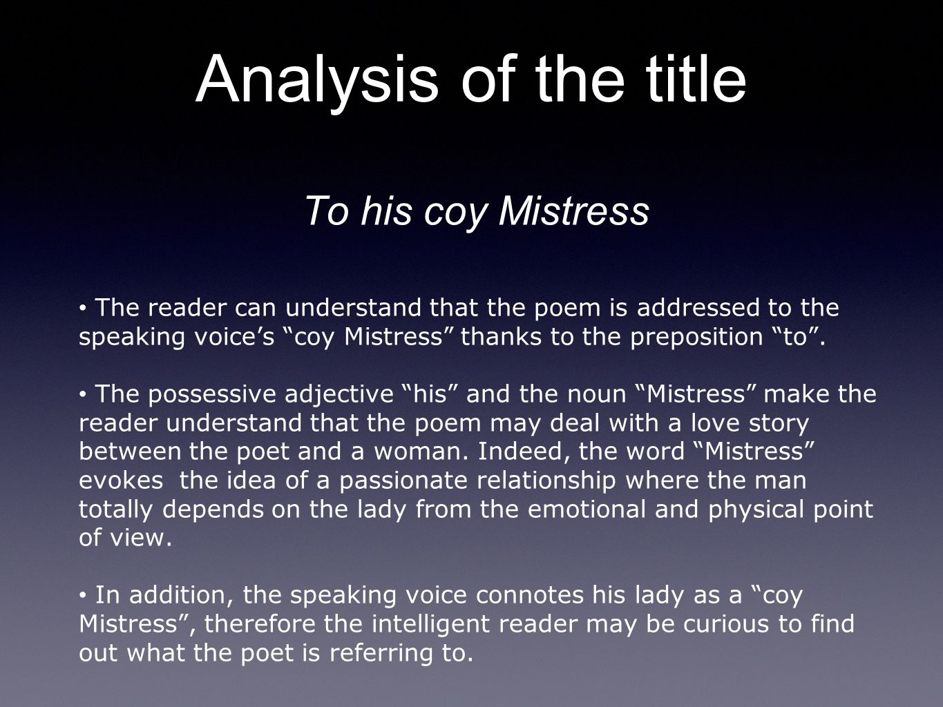 Search Essays In English To His Coy Mistress Analysis Of The Title The Reader Can Understand That  The Poem Is Addressed To The Speaking High School Persuasive Essay Topics also High School Essay Format Analysis Of To His Coy Mistress By Andrew Marvell Made By  Pollution Essay In English