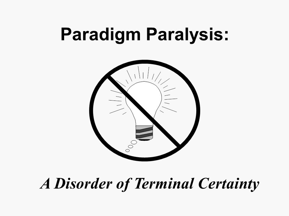 what is paradigm paralysis