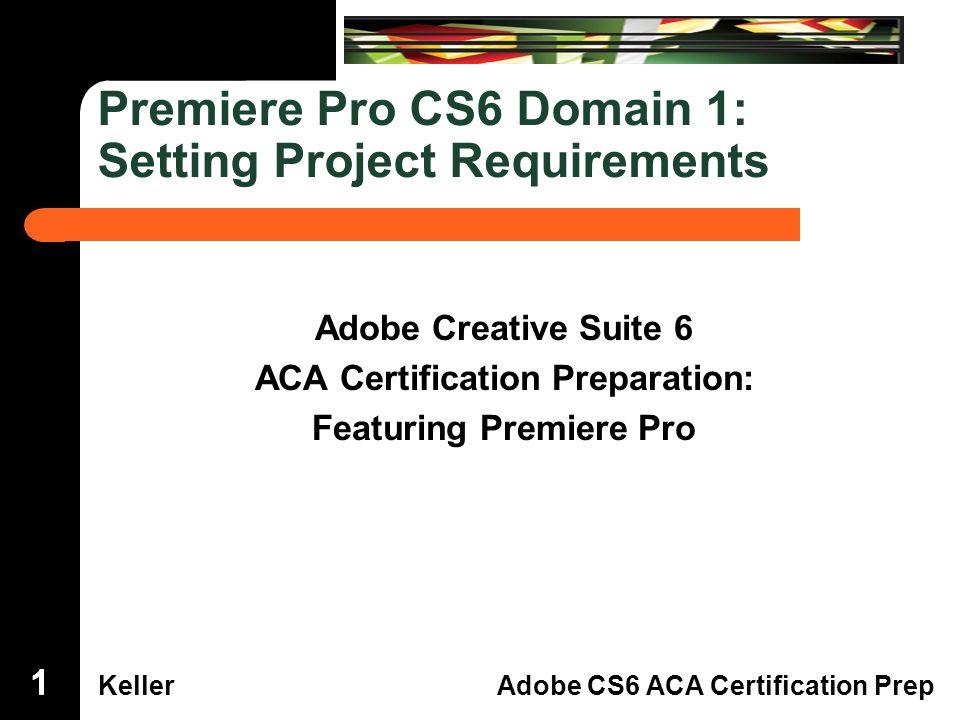 Dreamweaver Domain 3 Kelleradobe Cs6 Aca Certification Prep Premiere