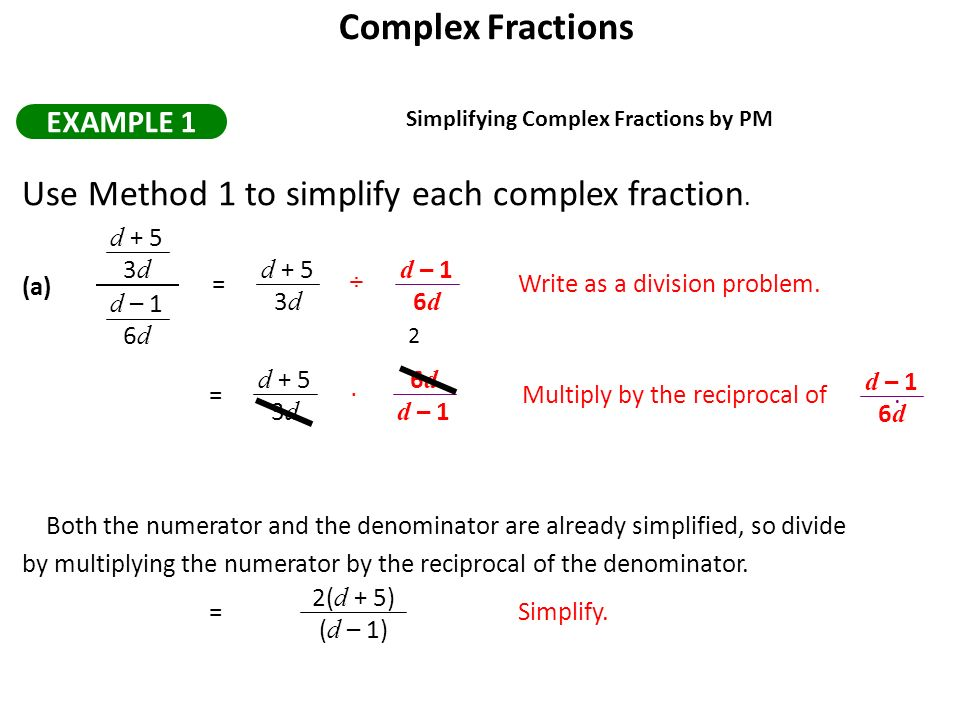 Complex Fractions Example 1 Simplifying Complex Fractions By Pm Use Method 1 To Simplify Each Complex