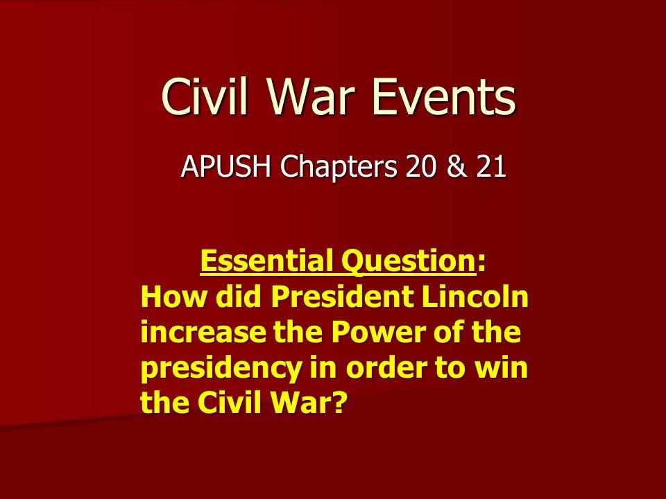 Civil War Events APUSH Chapters 20 21 Essential Question