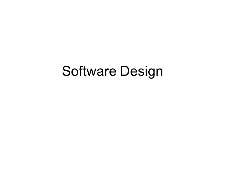 Software Design Introduction Designing Engineering Encompasses The Set Of Principles Concepts And Practices That Lead To The Development Of A High Quality Ppt Download