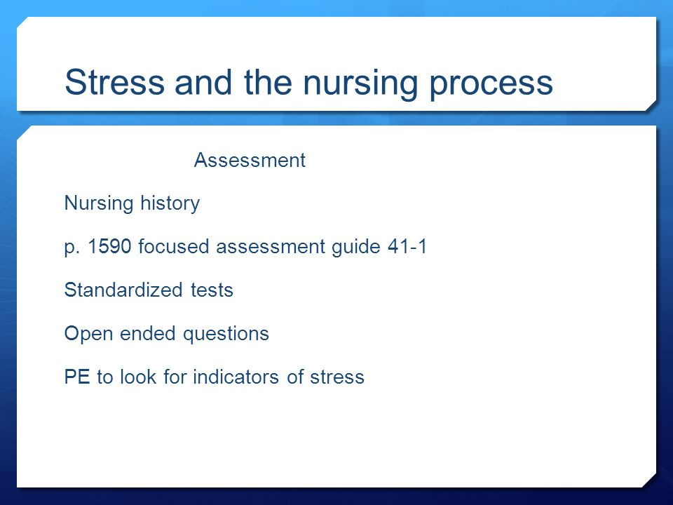Stress and the nursing process Assessment Nursing history p.