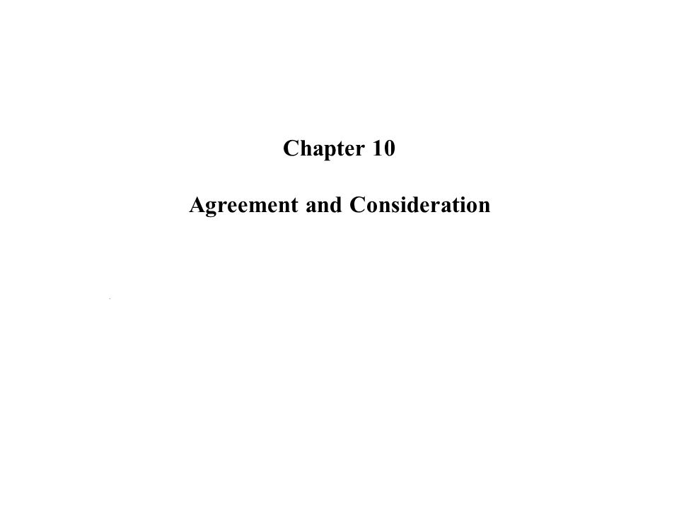 Chapter 10 Agreement And Consideration Introduction Contracts Are
