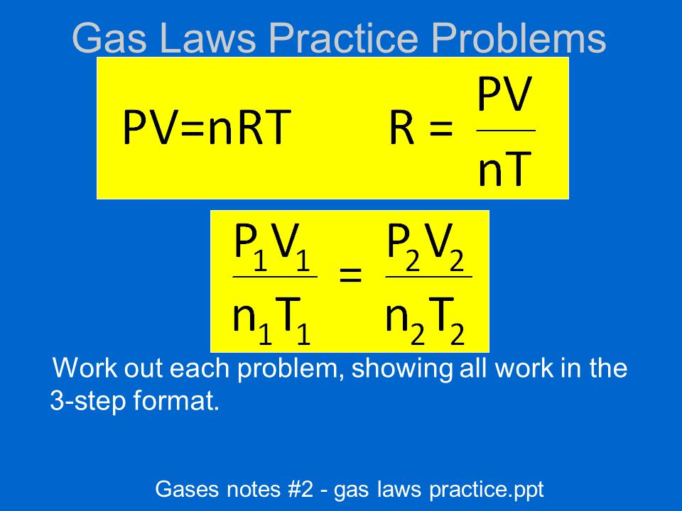 Gas Laws Practice Problems Work out each problem, showing
