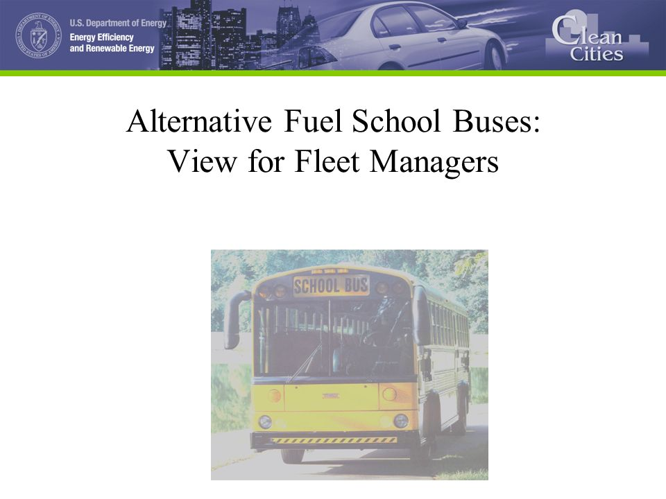 1 Alternative Fuel School Buses: View for Fleet Managers