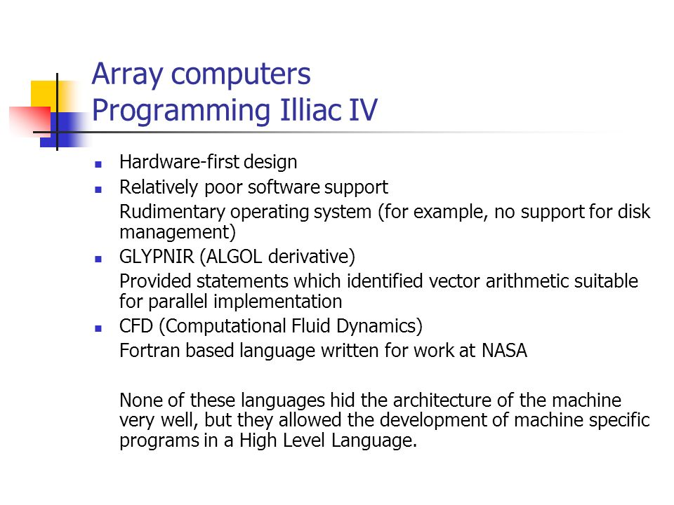 Array computers  Single Instruction Stream Multiple Data