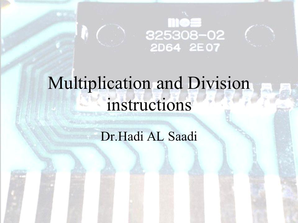 Multiplication And Division Instructions Drhadi Al Saadi Ppt