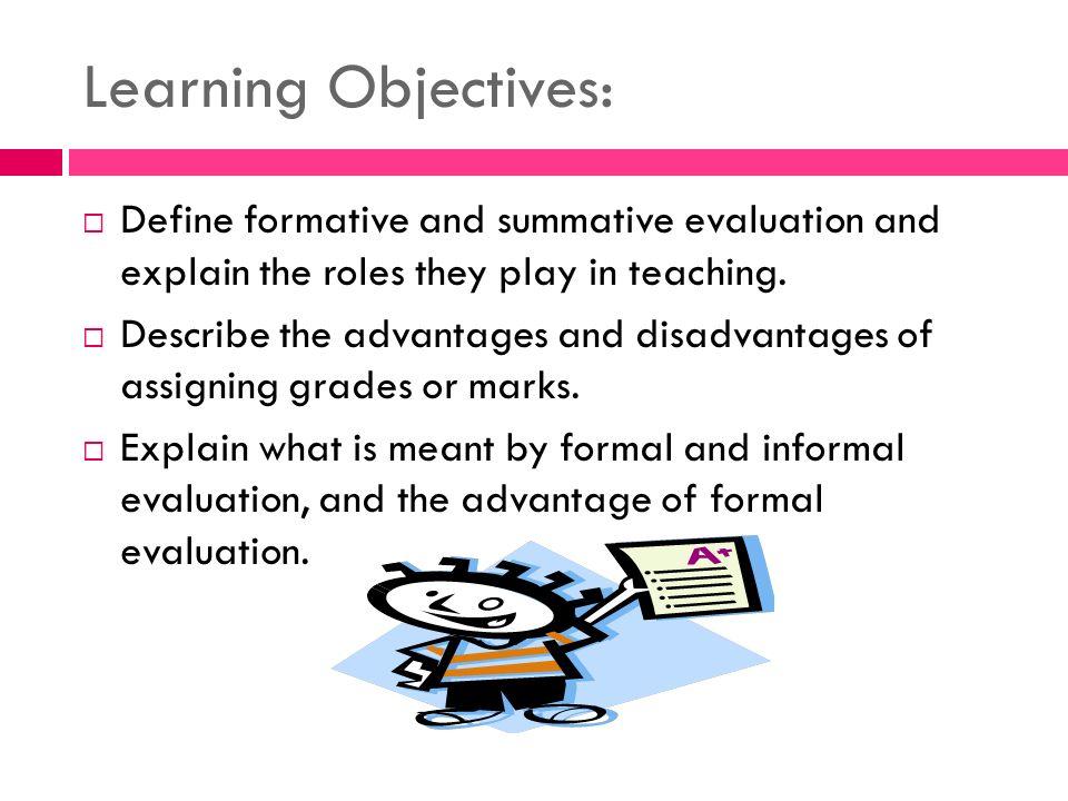 advantages and disadvantages of formal assessment
