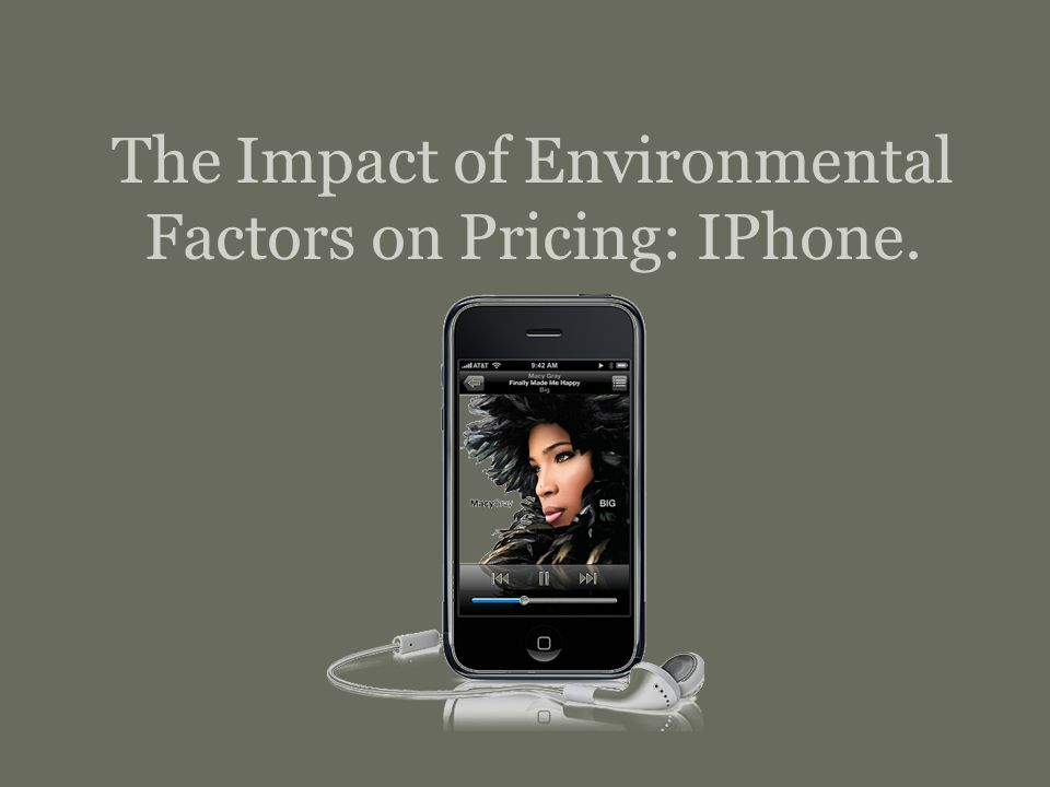 The Impact of Environmental Factors on Pricing: IPhone  - ppt download