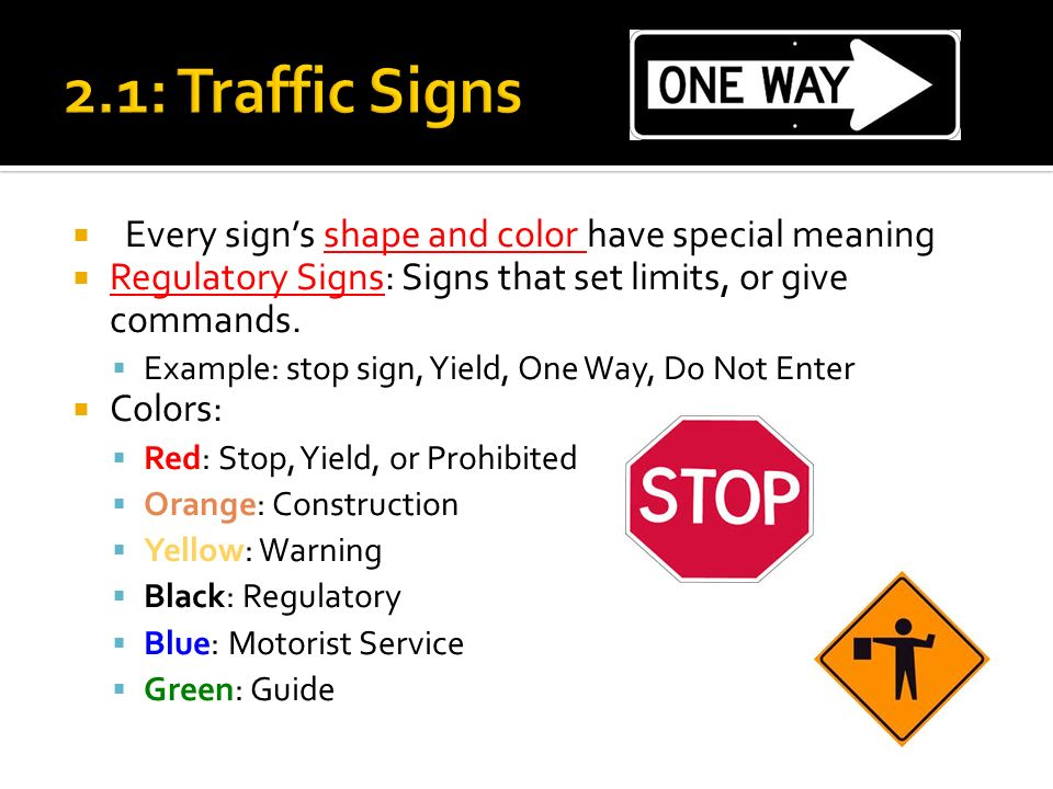 every sign's shape and color have special meaning  regulatory