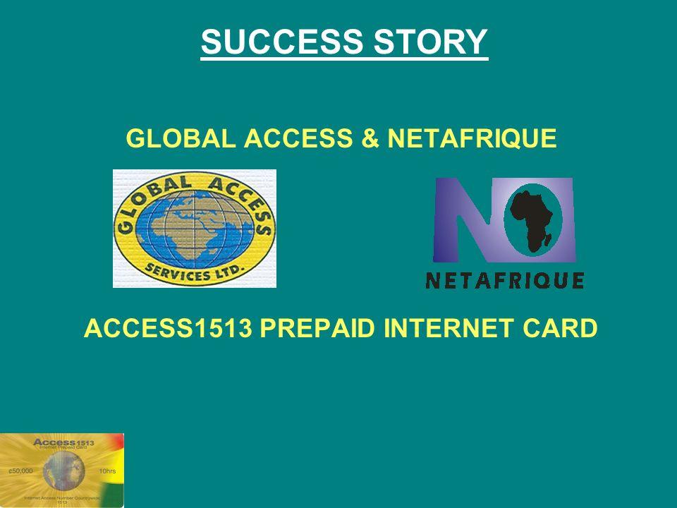 10 global access netafrique access1513 prepaid internet card success story - Prepaid Internet Card