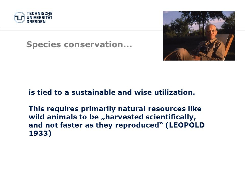 Species conservation... is tied to a sustainable and wise utilization.