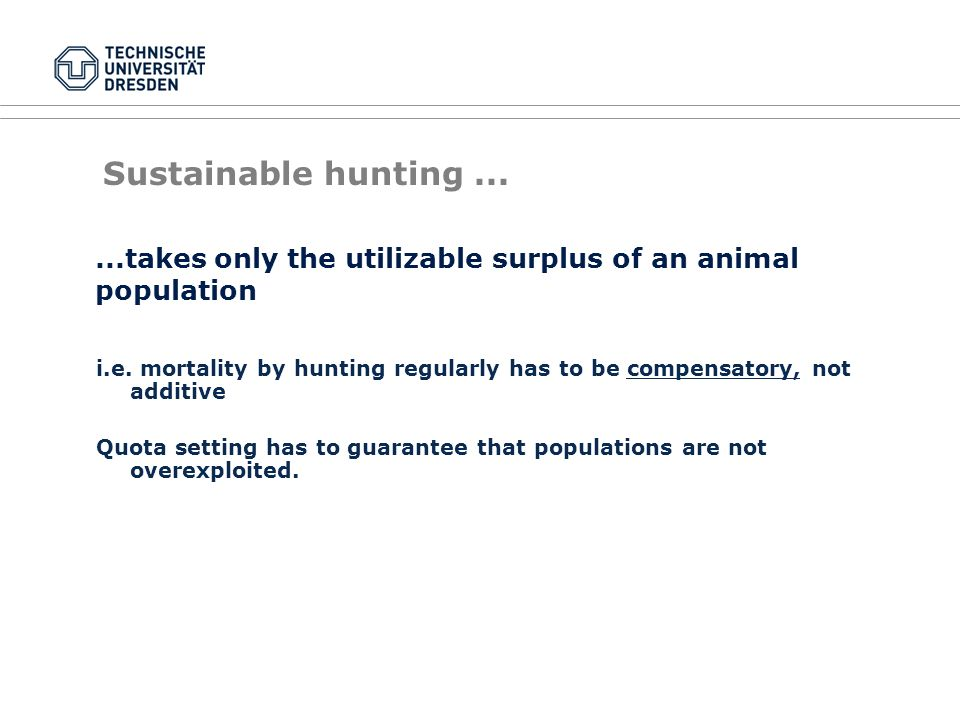 Sustainable hunting... i.e.