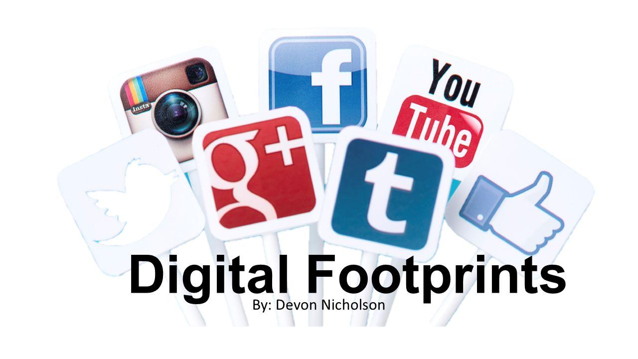 digital footprints by devon nicholson what is a digital footprint