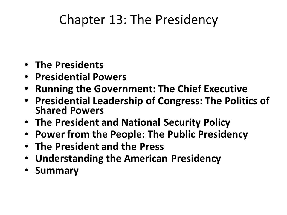 Chapter 13 The Presidency The Presidents Presidential