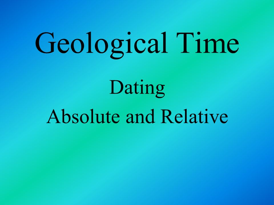 radiometric dating absolute or relative