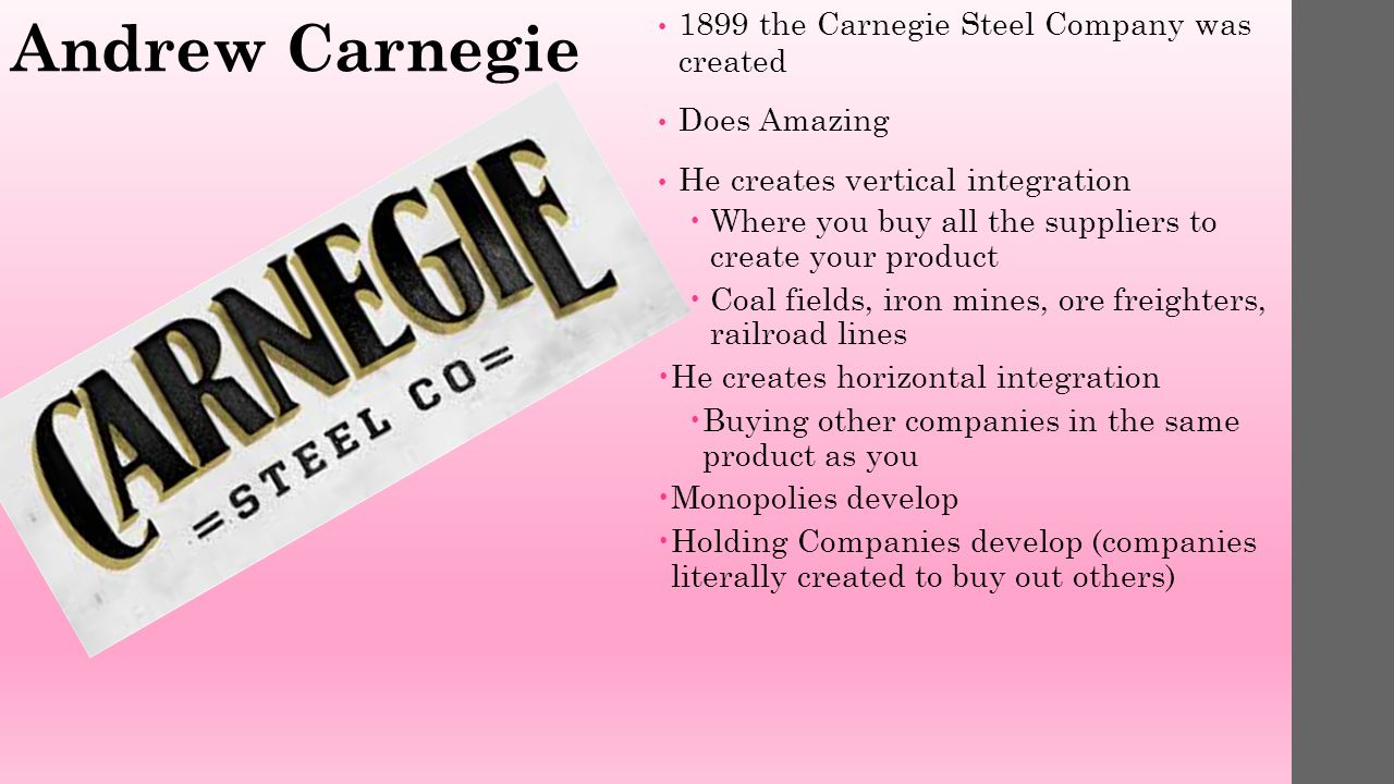 Ch 14 Section 3 Notes Andrew Carnegie 1899 The Carnegie Steel