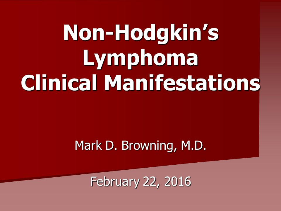 Non-Hodgkin's Lymphoma Clinical Manifestations Mark D