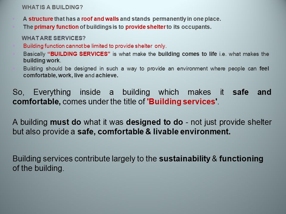INTRODUCTION BUILDING SERVICES – I  WHAT IS A BUILDING