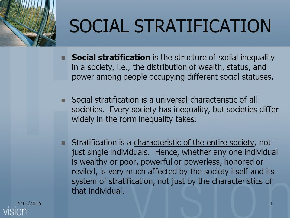 every society has some form of stratification