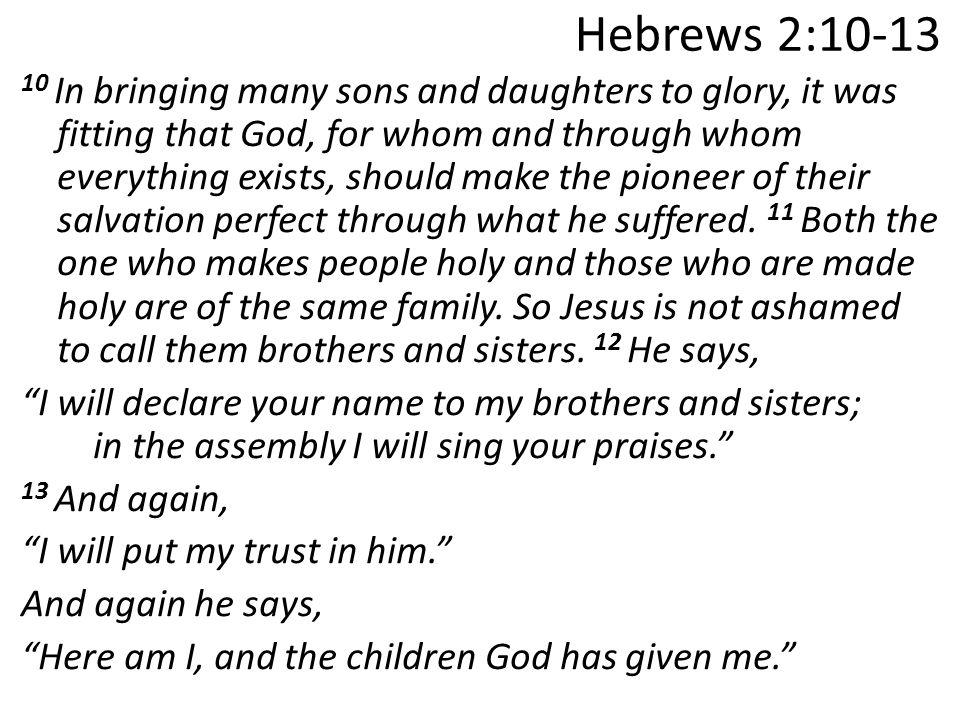 Hebrews 2:10-18 Sermon 6  Review Jesus is the exact