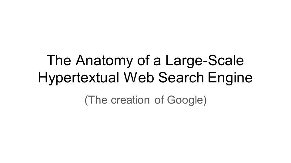 The Anatomy of a Large-Scale Hypertextual Web Search Engine (The ...