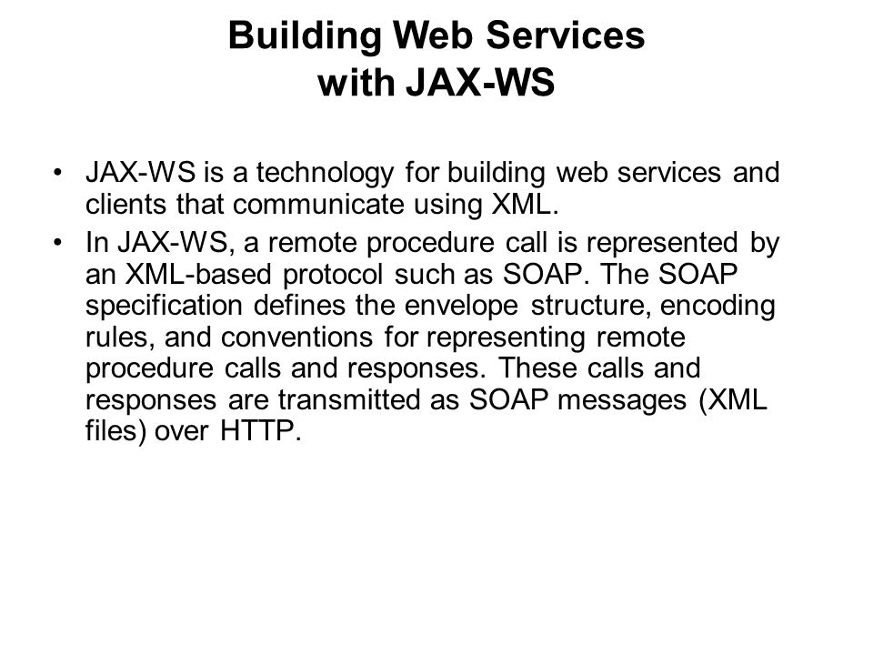 The Java API for XML-Based Web Services  A Web Service