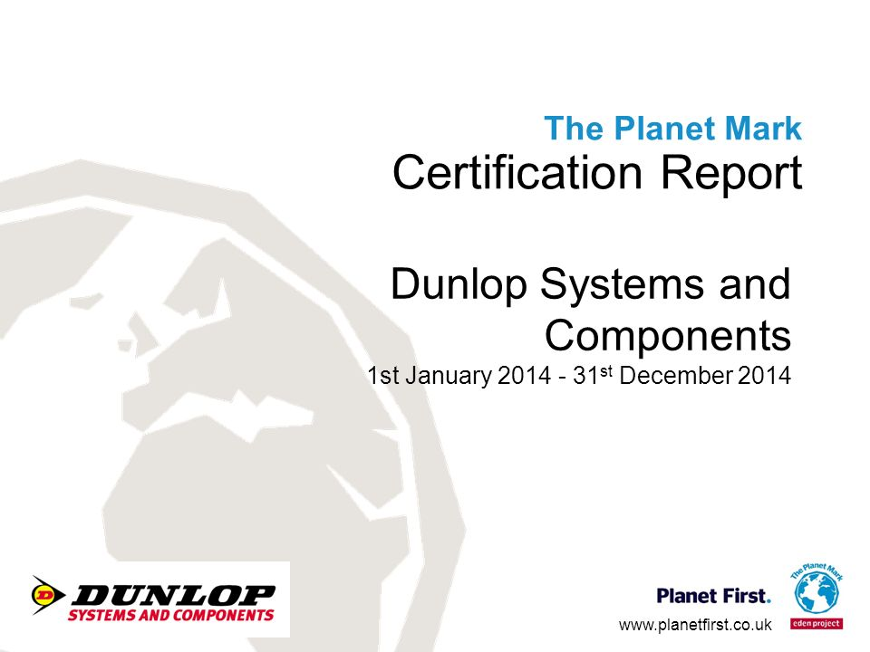 The Planet Mark Certification Report Dunlop Systems And Components