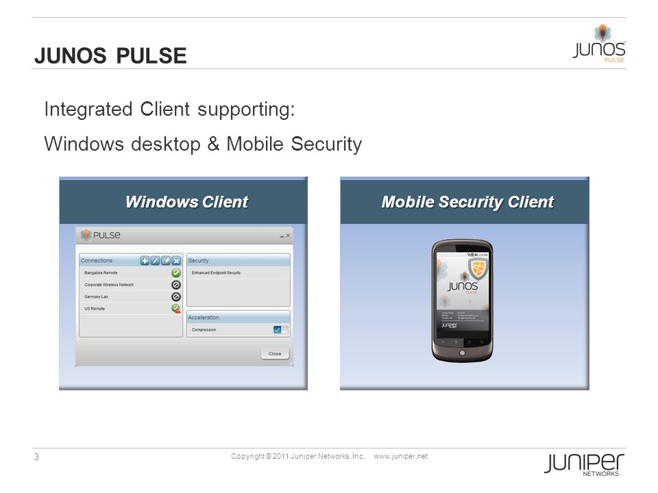 JUNOS PULSE Junos PULSE for Windows Junos PULSE Mobile Security