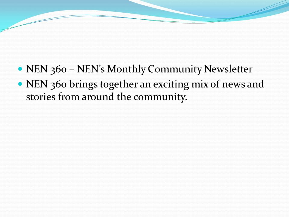NEN 360 – NEN's Monthly Community Newsletter NEN 360 brings together an exciting mix of news and stories from around the community.