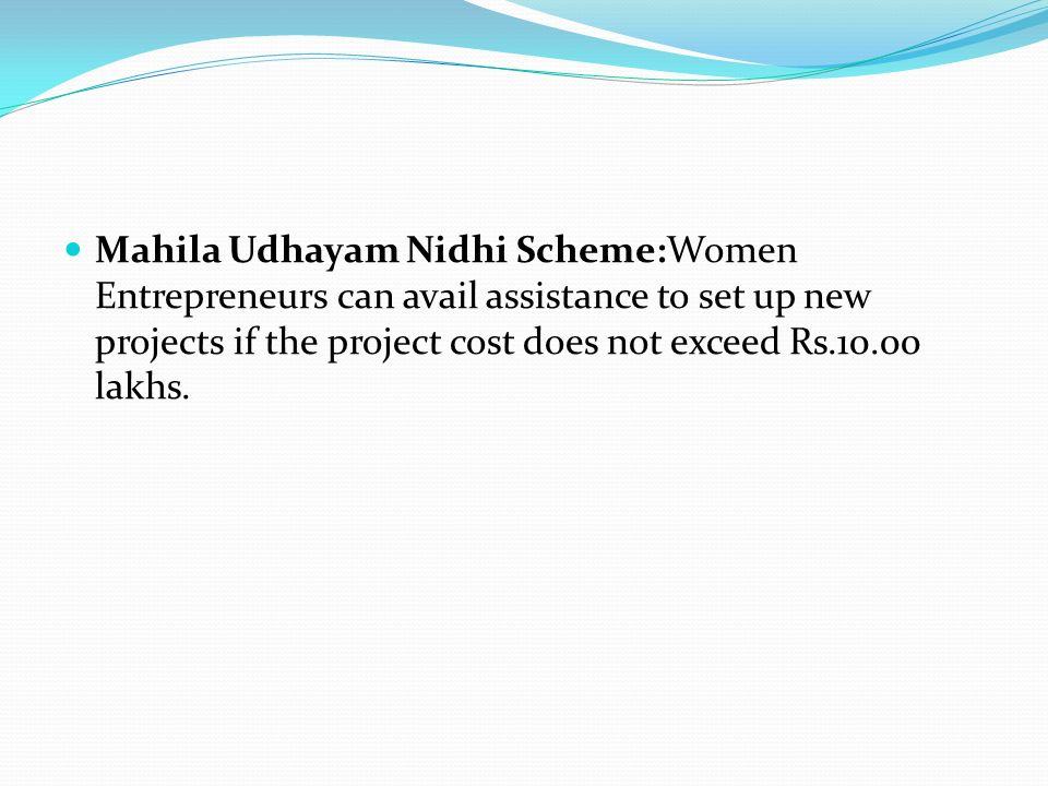 Mahila Udhayam Nidhi Scheme:Women Entrepreneurs can avail assistance to set up new projects if the project cost does not exceed Rs lakhs.