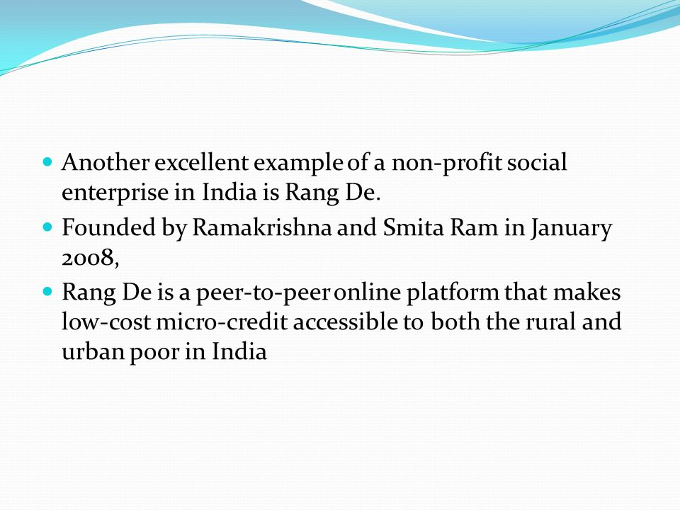 Another excellent example of a non-profit social enterprise in India is Rang De.