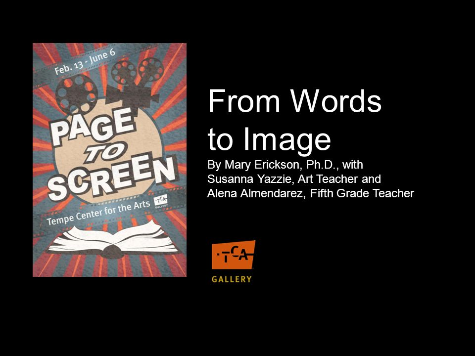 From Words to Image By Mary Erickson, Ph.D., with Susanna Yazzie, Art Teacher and Alena Almendarez, Fifth Grade Teacher