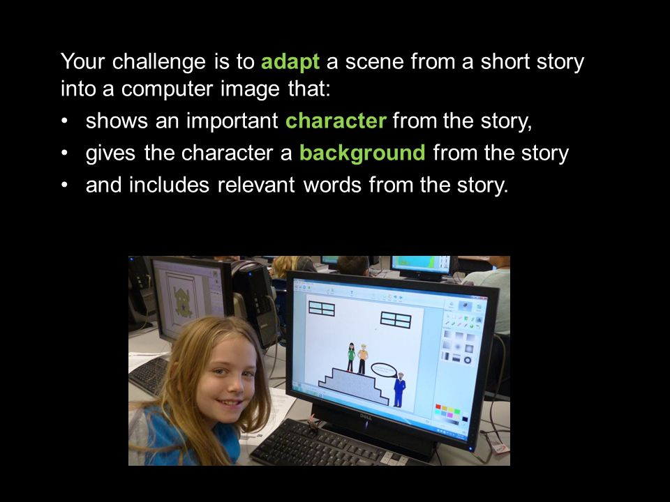 Your challenge is to adapt a scene from a short story into a computer image that: shows an important character from the story, gives the character a background from the story and includes relevant words from the story.
