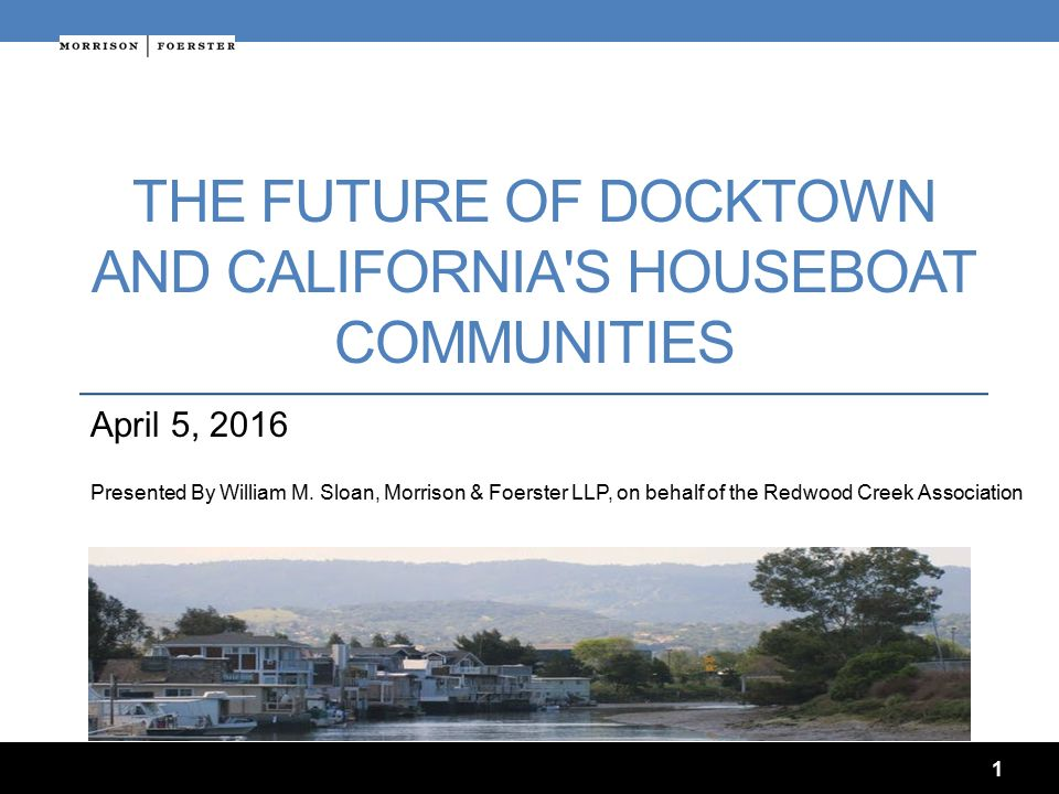 THE FUTURE OF DOCKTOWN AND CALIFORNIA'S HOUSEBOAT COMMUNITIES April
