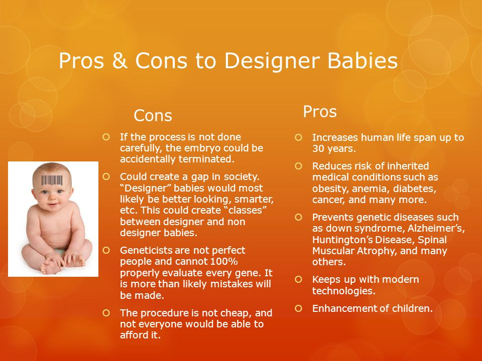 1fdaf451273b Pros   Cons to Designer Babies Cons  If the process is not done carefully