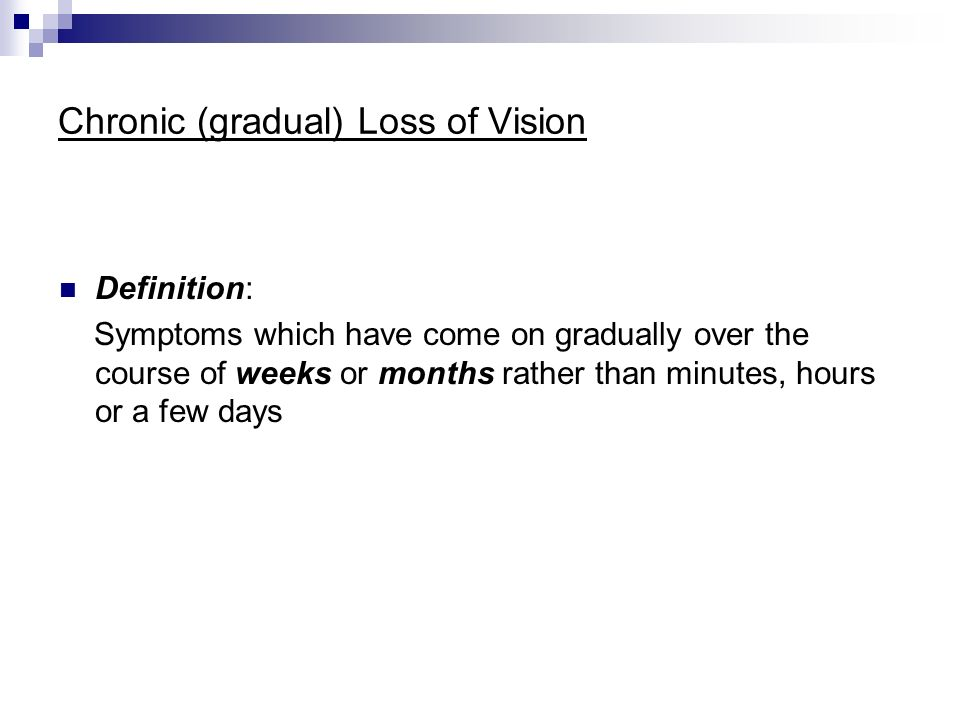 chronic gradual loss of vision definition symptoms which have
